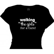 "Walking My ""Girls"" for a Cure  Pink Ribbon T shirt"