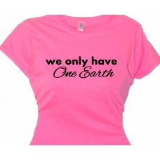 We Only Have One Earth T Shirt