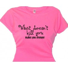 What Doesn't Kill You Makes You Stronger Recovery TShirt