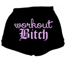 work out bitch - fitness shorts